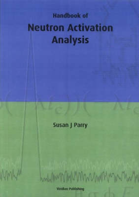 Neutron Activation Analysis - Viridian Handbooks S. (Paperback)