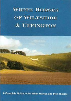 White Horses of Wiltshire and Uffington (Paperback)