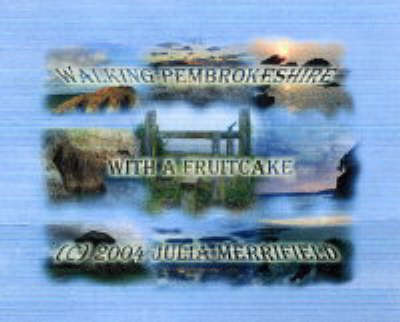 Walking Pembrokeshire with a Fruitcake (CD-ROM)