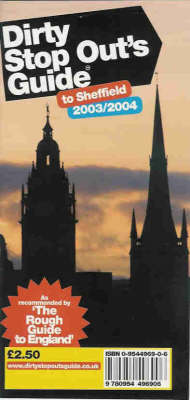 Dirty Stop Out's Guide to Sheffield 2003/2004 (Paperback)