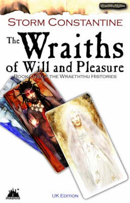 The Wraiths of Will and Pleasure: UK Edition Bk. 1 - Wraeththu Histories (Paperback)
