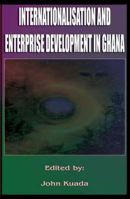 Internationalization and Enterprise Development in Ghana (Hardback)