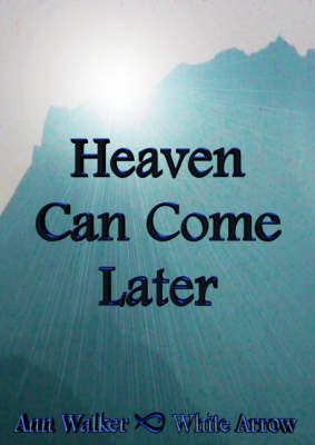 Heaven Can Come Later (Paperback)