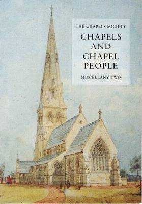 Chapels and Chapel People: The Chapels Society Miscellany 2 - Occasional Publication 5 (Paperback)