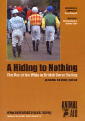 A Hiding to Nothing: The Use of the Whip in British Horse Racing (Paperback)