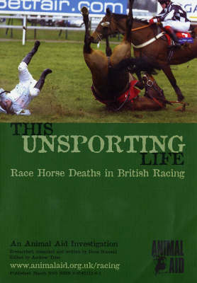 This Unsporting Life: Race Horse Deaths in British Racing (Paperback)