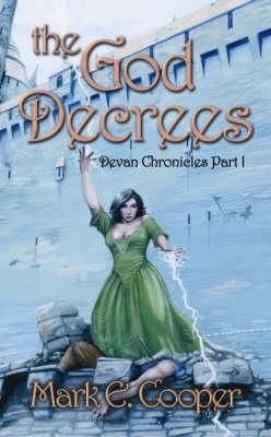 The God Decrees: Pt. I: Devan Chronicles (Paperback)