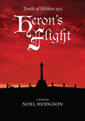 Heron's Flight: The Battle of Flodden 1513 (Paperback)