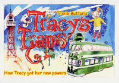 Tracy's Trams: v. 1 (Hardback)