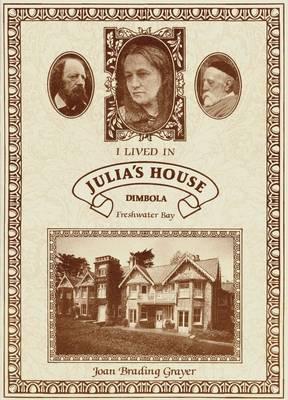 I Lived in Julia's House, Dimbola Lodge, Freshwater Bay (Paperback)