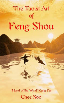 The Taoist Art of Feng Shou: 'Hand of the Wind ' Kung Fu - Taoist Arts of the Lee Style No. 4 (Paperback)