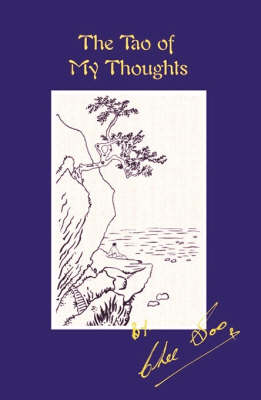 The Tao of My Thoughts: The Inner Thoughts of a Modern Taoist Master - Taoist Arts of the Lee Style No. 2 (Hardback)
