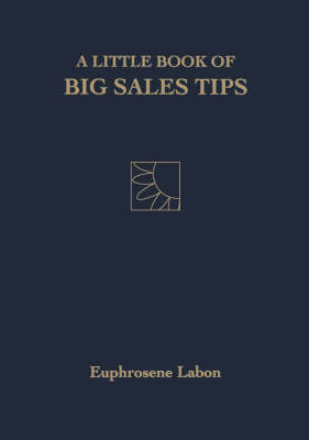 A Little Book of Big Sales Tips - Little Book S. (Paperback)