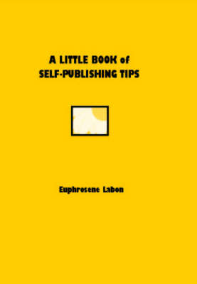 A Little Book of Self-publishing Tips - Little Book S. (Paperback)