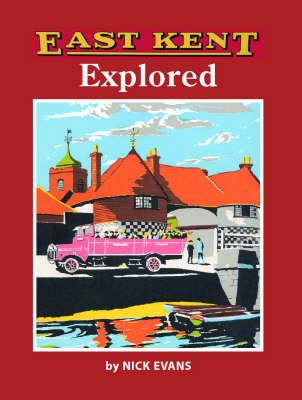East Kent Explored (Paperback)