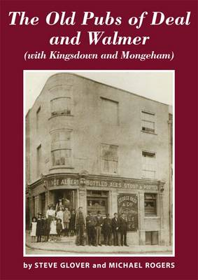 The Old Pubs of Deal and Walmer: (with Kingsdown and Mongeham) (Paperback)