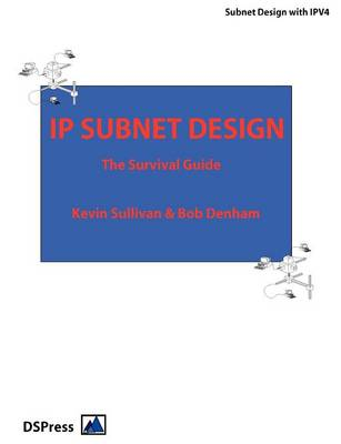 IP Subnet Design: The Subnet Guide (Paperback)