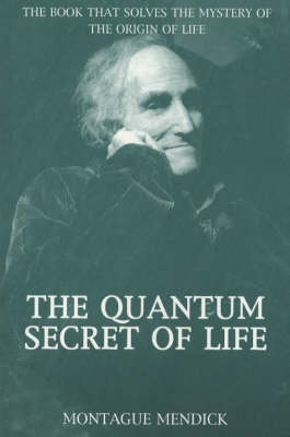 The Quantum Secret of Life: The Book That Solves the Mystery of the Origin of Life (Paperback)