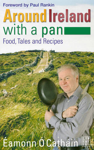 Around Ireland with a Pan: Food and Recipies from the 32 Counties (Paperback)