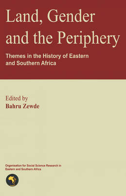 Land, Gender and the Periphery: Themes in the History of Eastern and Southern Africa (Paperback)