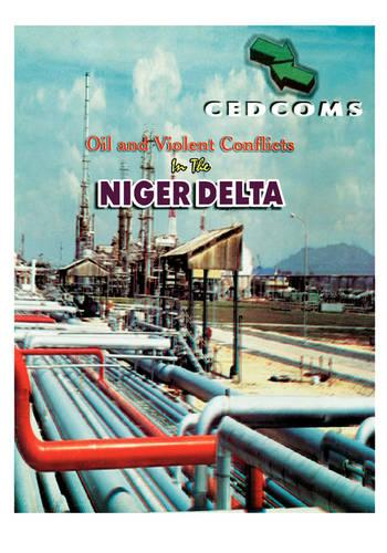 Oil and Violent Conflicts in the Niger Delta (Paperback)