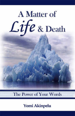 A Matter of Life and Death: The Power of Your Words (Paperback)
