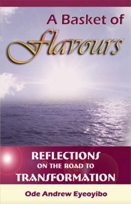A Basket of Flavours: Reflections on the Road to Transformation (Paperback)