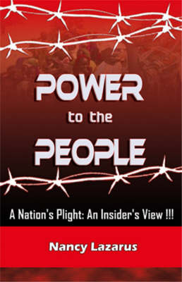 Power to the People: A Nation's Plight - An Insiders View (Paperback)