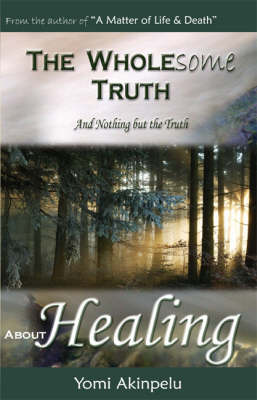 The Wholesome Truth About Healing (Paperback)