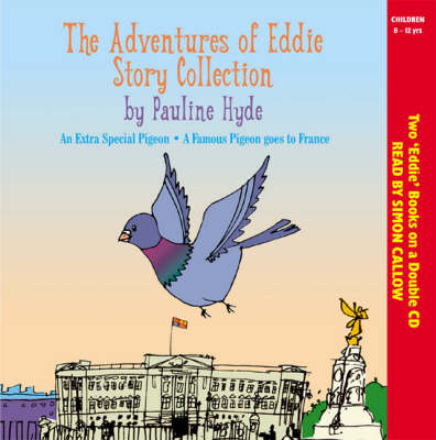 The Adventures of Eddie: AND The Latest Adventures of Eddie - A Famous Pigeon Goes to France: An Extra Special Pigeon (CD-Audio)