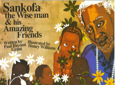 Sankofa the Wise Man and His Amazing Friends (Paperback)