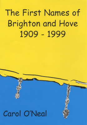 The First Names of Brighton and Hove: 1909-1999 (Paperback)