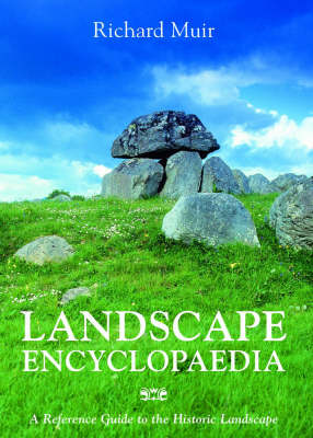 Landscape Encyclopaedia: A Reference to the Historic Landscape (Paperback)