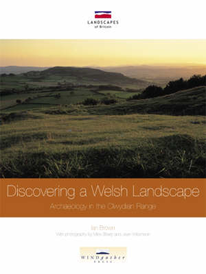 Discovering a Welsh Landscape: Archaeology in the Clwydian Range - Landscapes of Britain (Paperback)