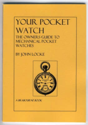 Your Pocket Watch: The Owners Guide to Mechanical Pocket Watches (Paperback)