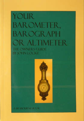 Your Barometer, Barograph or Altimeter: The Owner's Guide (Paperback)