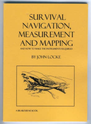 Survival Navigation, Measurement and Mapping: And How to Make the Instruments Required (Paperback)