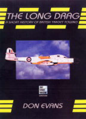 The Long Drag: A Short History of British Target Towing (Paperback)