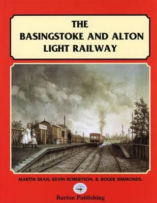 The Basingstoke and Alton Light Railway (Hardback)