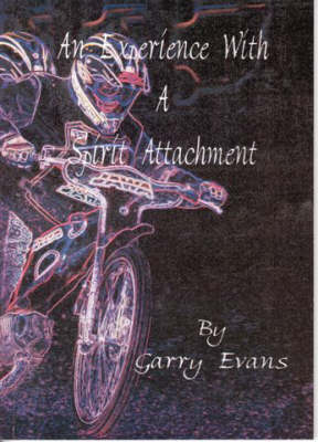 An Experience with a Spirit Attachment (Paperback)