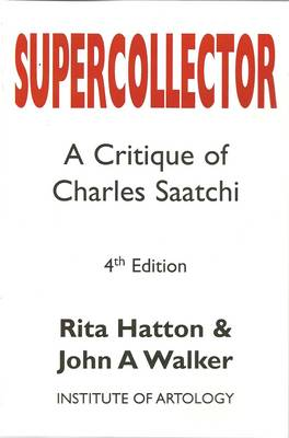 Supercollector: A Critique of Charles Saatchi (Paperback)