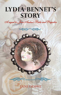 Lydia Bennet's Story: A Sequel to Jane Austen's Pride and Prejudice (Paperback)