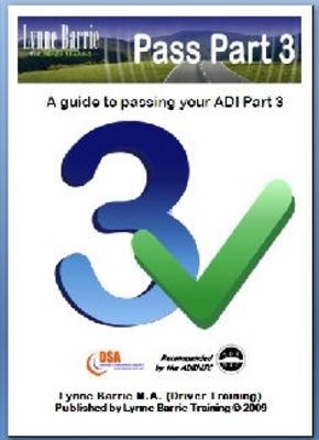 Pass 2009: Pt. 3, v. 2: A Practical Guide to Passing Your ADI Part 3 Exam