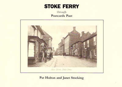 Stoke Ferry Through Postcards Past (Paperback)
