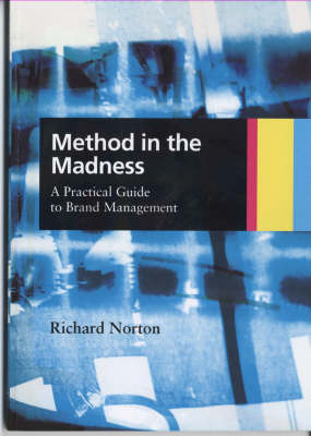 Method in the Madness: A Practical Guide to Brand Management (Paperback)