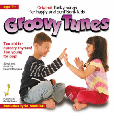 Groovy Tunes: Positive Funky Songs for Happy, Aware and Confident Kids
