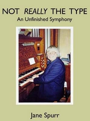 Not Really the Type: An Unfinished Symphony (Paperback)