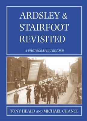 Ardsley and Stainforth Revisited: A Photographic Record (Paperback)