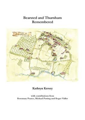 Bearsted and Thurnham Remembered (Paperback)