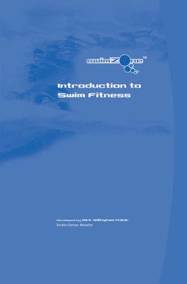 Introduction to Swim Fitness: Understanding Individual Stroke Techniques - Swimzone S. (Paperback)